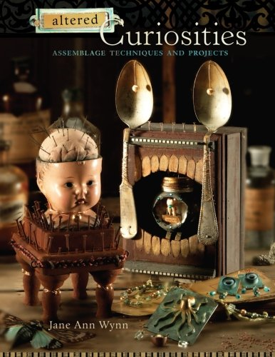 9781581809725: Altered Curiosities: Assemblage Techniques and Projects