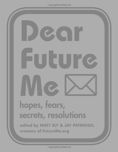 9781581809770: Dear Future Me: Hopes, Fears, Secrets, Resolutions