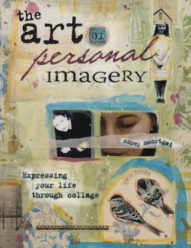 9781581809909: The Art of Personal Imagery: Expressing Your Life Through Collage