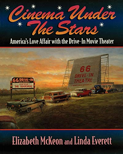 9781581820027: Cinema Under the Stars: America's Love Affair with Drive-In Movie Theaters