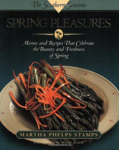 9781581820096: Spring Pleasures: A Southern Seasons Book