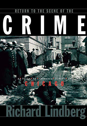9781581820133: Return to the Scene of the Crime: A Guide to Infamous Places in Chicago
