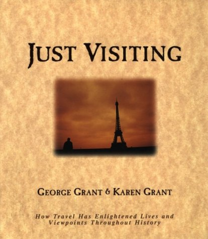 9781581820157: Just Visiting: How Travel Has Enlightened Lives and Viewpoints Throughout History