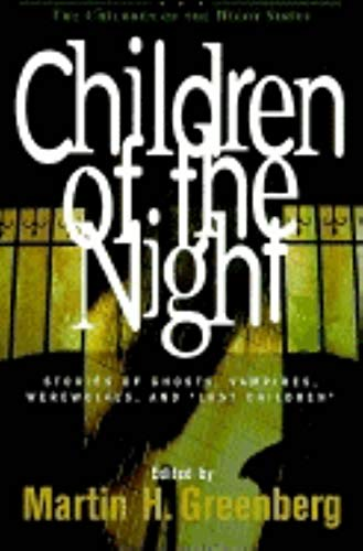 Children of the Night: Stories of Ghosts,: Editor-Martin Harry Greenberg;