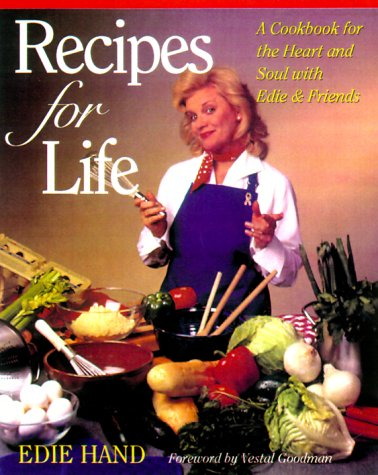 9781581820478: Recipes for Life: A Cookbook for the Heart and Soul With Edie & Friends