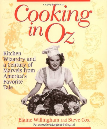 9781581820515: Cooking in Oz: Kitchen Wizardry from America's Favorite Fairy Tale