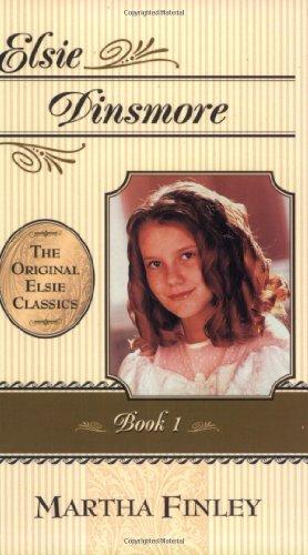9781581820645: Elsie Dinsmore (The Original Elsie Classics, Book One)