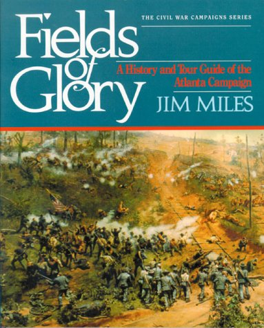 9781581820720: Fields of Glory: A History and Tour Guide of the Atlanta Campaign (Civil War Campaigns Series)