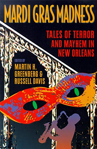 Mardi Gras Madness: Stories of Murder and: Martin Harry Greenberg