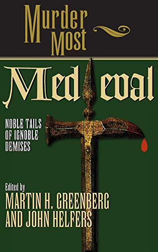 9781581820874: Murder Most Medieval: Noble Tales of Ignoble Demises