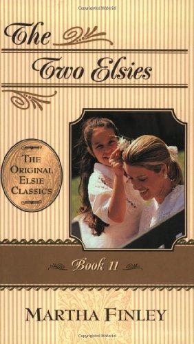 9781581821048: The Two Elsies (Original Elsie Classics, Book 11) (Elsie Books)