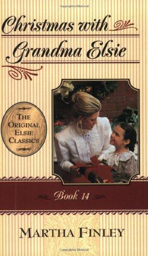 9781581821086: Christmas With Grandma Elsie (The Original Elsie Classics, Book 14) (Bk.14)