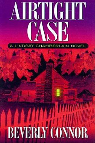 Airtight Case: A Lindsay Chamberlain Novel (Lindsay: Connor, Beverly