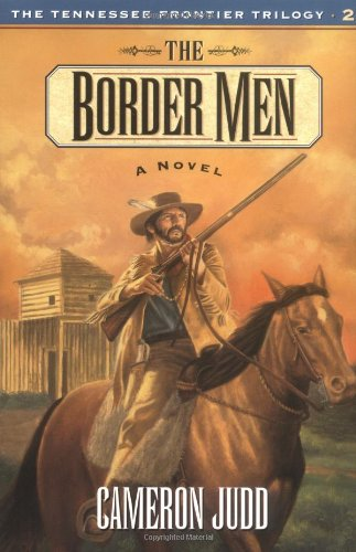 Border Men (Tennessee Frontier T): Judd, Cameron