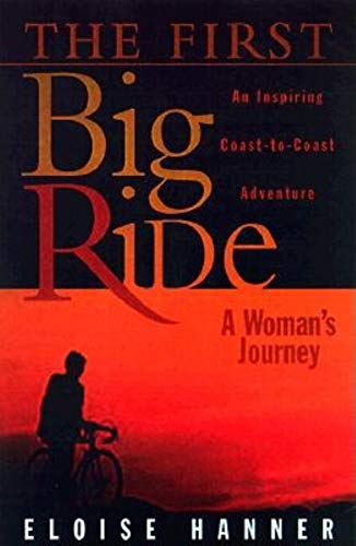9781581821444: First Big Ride: A Woman's Journey