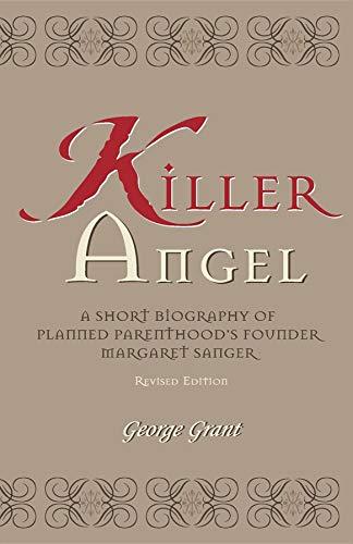 9781581821505: Killer Angel: A Short Biography of Planned Parenthood's Founder, Margaret Sanger