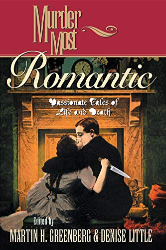 9781581821567: Murder Most Romantic: Passionate Tales of Life and Death