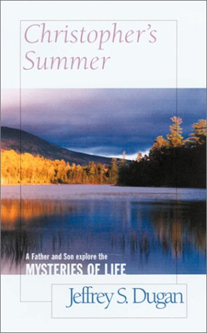9781581822397: Christopher's Summer: A Father and Son Explore the Mysteries of Life