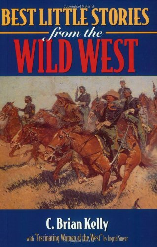 Best Little Stories of the Wild West: C. Brian Kelly;