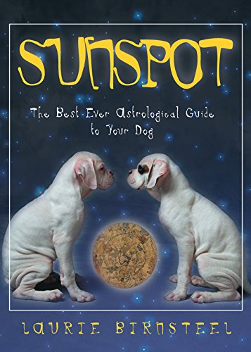 9781581822649: Sunspot: The Best Ever Astrological Guide to Your Dog