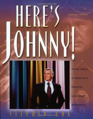 Here's Johnny!: Thirty Years of America's Favorite Late-Night Entertainer (9781581822656) by Stephen Cox