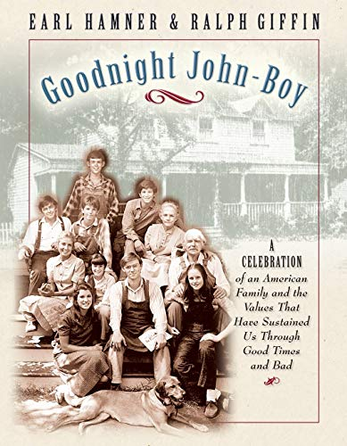 Goodnight, John Boy: A Celebration of an American Family and the Values That Have Sustained Us ...