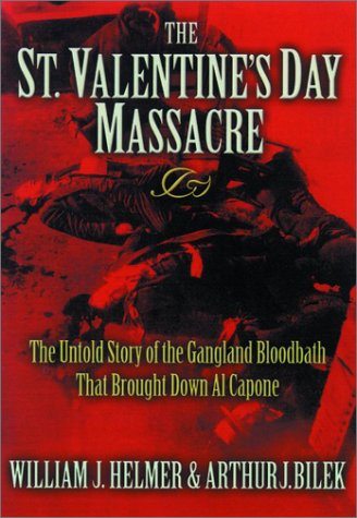 9781581823295: The St. Valentine's Day Massacre: The Untold Story of the Gangland Bloodbath That Brought Down Al Capone