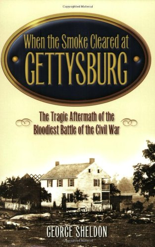 9781581823431: When the Smoke Cleared at Gettysburg