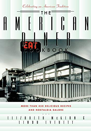 9781581823455: The American Diner Cookbook: More Than 450 Recipes and Nostalgia Galore
