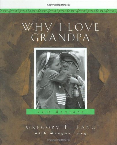 9781581823608: Why I Love Grandpa: 100 Reasons