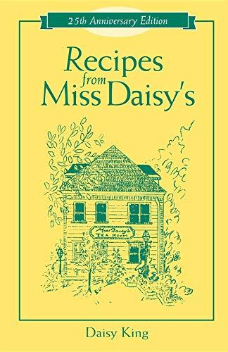 9781581823684: Recipes From Miss Daisy's - 25th Anniversary Edition