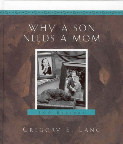 9781581823905: Why a Son Needs a Mom: 100 Reasons