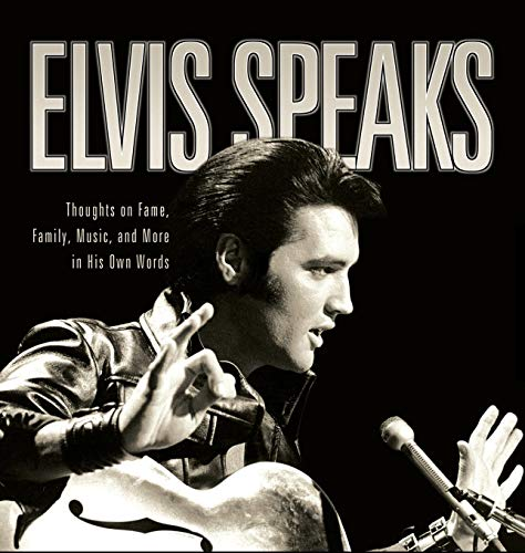Elvis Speaks: Thoughts on Fame, Family, Music, and More in His Own Words (1581823940) by McKeon, Elizabeth; Everett, Linda