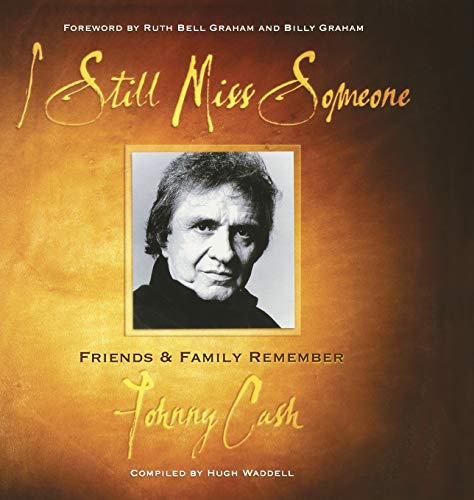 9781581823981: I Still Miss Someone: Friends and Family Remember Johnny Cash