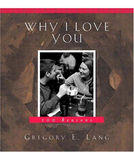 9781581824124: Why I Love You: 100 Reasons