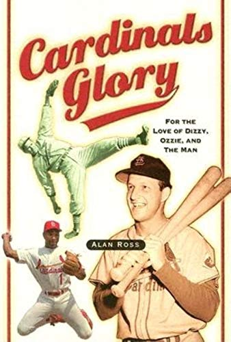 9781581824469: Cardinals Glory: For the Love of Dizzy, Ozzie, and the Man