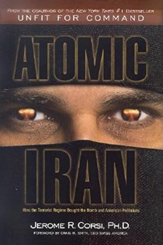 Atomic Iran: How the Terrorist Regime Bought: Corsi, Jerome R.