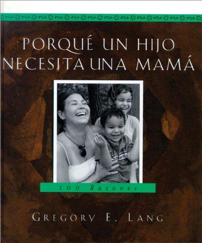 9781581825152: Porqué un hijo necesita una mamá: 100 razones