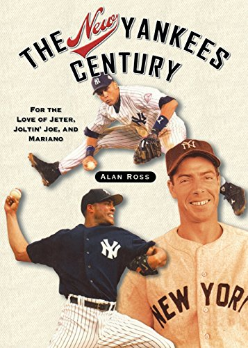 The New Yankees Century: For the Love: Ross, Alan