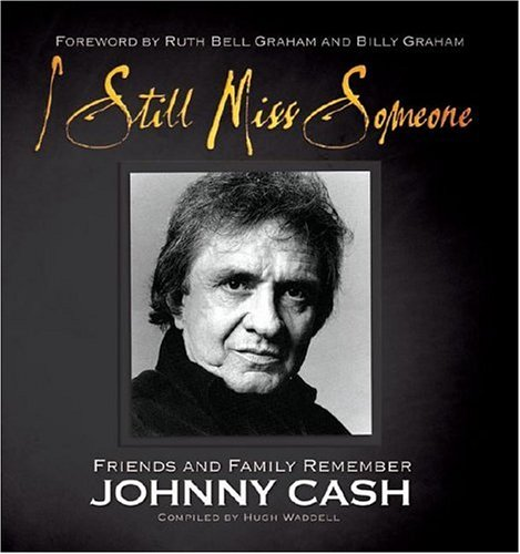 9781581825282: I Still Miss Someone: Friends and Family Remember Johnny Cash