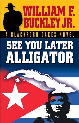 9781581825374: See You Later Alligator: A Blackford Oakes Novel