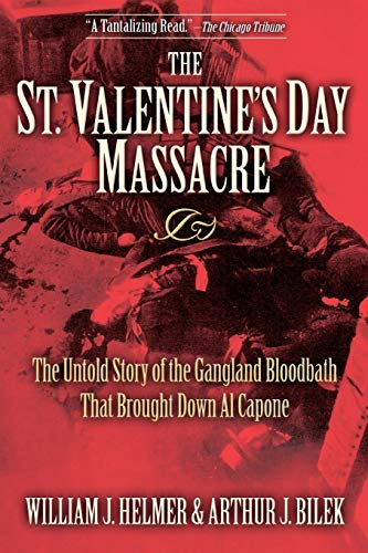 9781581825497: The St. Valentine's Day Massacre: The Untold Story of the Gangland Bloodbath That Brought Down Al Capone
