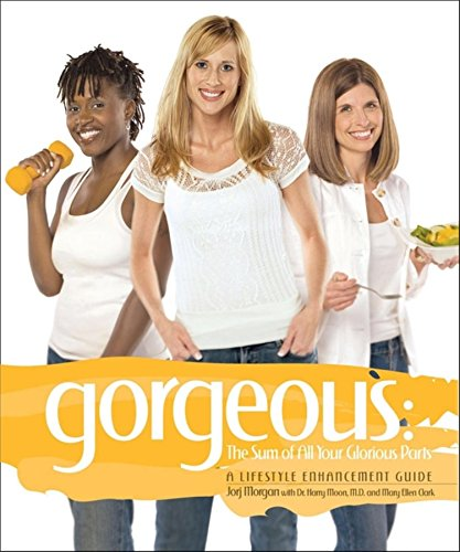 Gorgeous: The Sum of All Your Glorious Parts: Morgan, Jorj
