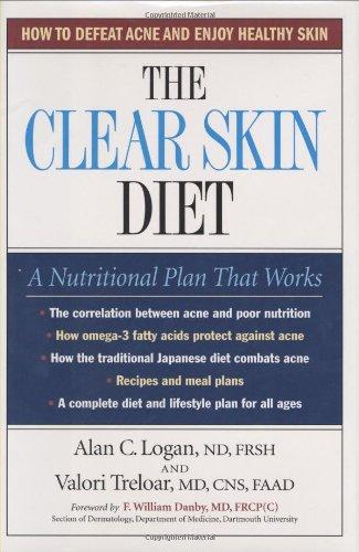 The Clear Skin Diet: Alan C. Logan; Valori Treloar