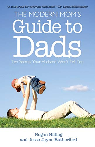 9781581826067: The Modern Mom's Guide to Dads: Ten Secrets Your Husband Won't Tell You