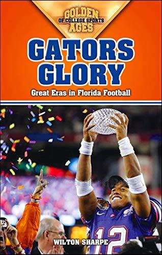 Gators Glory: Great Eras in Florida Football: Wilton Sharpe