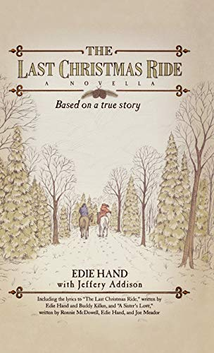 The Last Christmas Ride: A Novella (1581826249) by Edie Hand