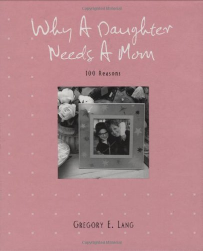 9781581826449: Why a Daughter Needs a Mom