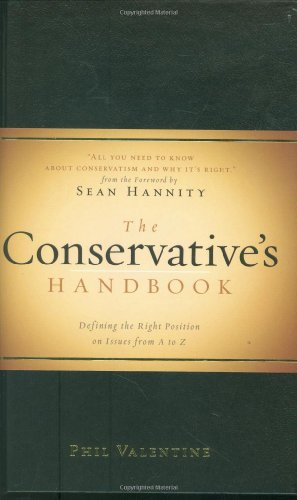 9781581826623: The Conservative's Handbook: Defining the Right Position on Issues from A to Z