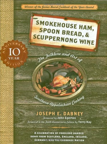 9781581826678: Smokehouse Ham, Spoon Bread, & Scuppernong Wine: The Folklore and Art of Southern Appalachian Cooking